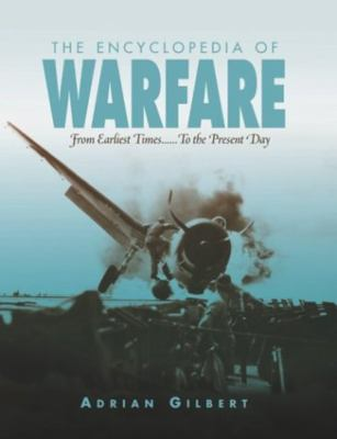 The Encyclopedia of Warfare: From Earliest Times to the Present Day