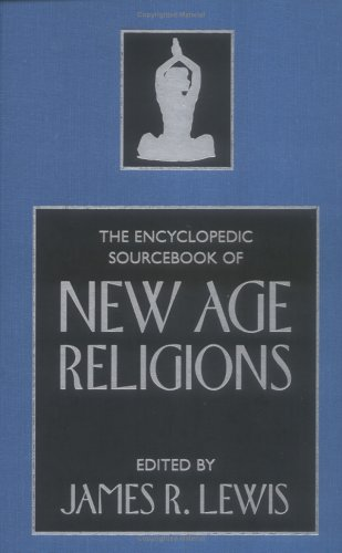 The Encyclopedic Sourcebook of New Age Religions 9781591020400