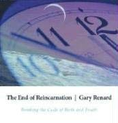 The End of Reincarnation: Breaking the Cycle of Birth and Death 9781591794622