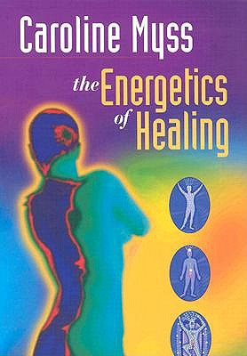 The Energetics of Healing 9781591791553