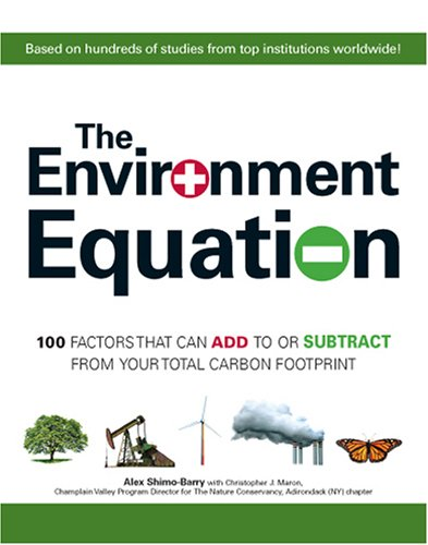 The Environment Equation: 100 Factors That Can Add to or Subract from Your Total Carbon Footprint 9781598698145