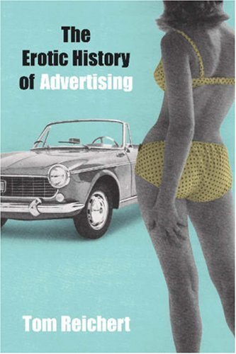 The Erotic History of Advertising 9781591020851
