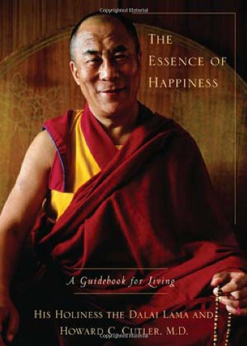 The Essence of Happiness: A Guidebook for Living 9781594487897