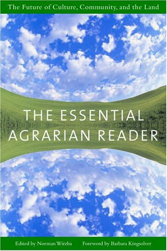 The Essential Agrarian Reader: The Future of Culture, Community, and the Land 9781593760434