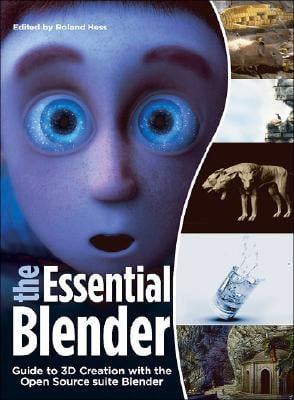 The Essential Blender: Guide to 3D Creation with the Open Source Suite Blender [With CDROM] 9781593271664