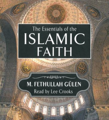 The Essentials of the Islamic Faith 9781597840422