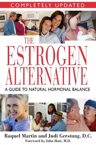 The Estrogen Alternative: A Guide to Natural Hormonal Balance 9781594770333