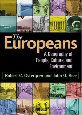 The Europeans: A Geography of People, Culture, and Environment 9781593850067