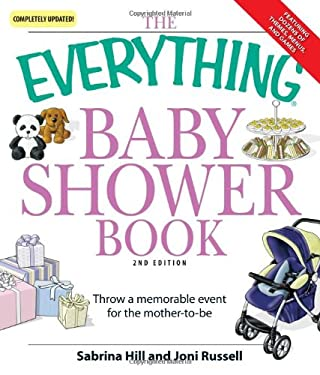 The Everything Baby Shower Book: Throw a Memorable Event for Mother-To-Be 9781598695526