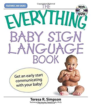 The Everything Baby Sign Language Book: Get an Early Start Communicating with Your Baby! [With DVD] 9781598695649