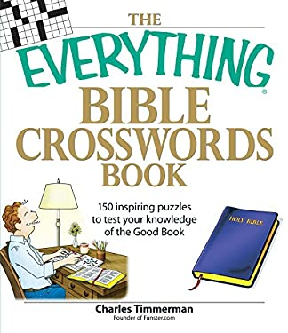 The Everything Bible Crosswords Book: 150 Inspiring Puzzles to Test Your Knowledge of the Good Book 9781598693386