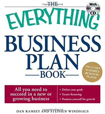The Everything Business Plan Book: All You Need to Succeed in a New or Growing Business [With CDROM] 9781598698220