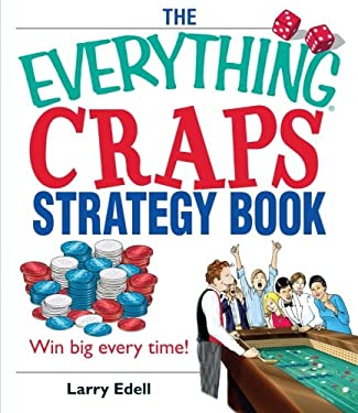 The Everything Craps Strategy Book: Win Big Every Time! 9781593374358