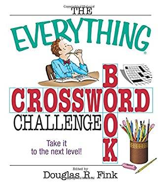 The Everything Crossword Challenge Book: Take It to the Next Level! 9781593371203