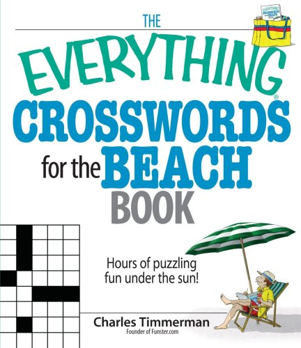 The Everything Crosswords for the Beach Book: Hours of Puzzling Fun Under the Sun! 9781598692440