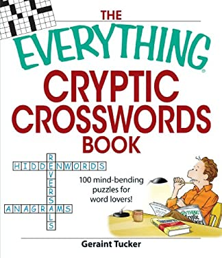 The Everything Cryptic Crosswords Book: 100 Mind-Bending Puzzles for Word Lovers! 9781598693881