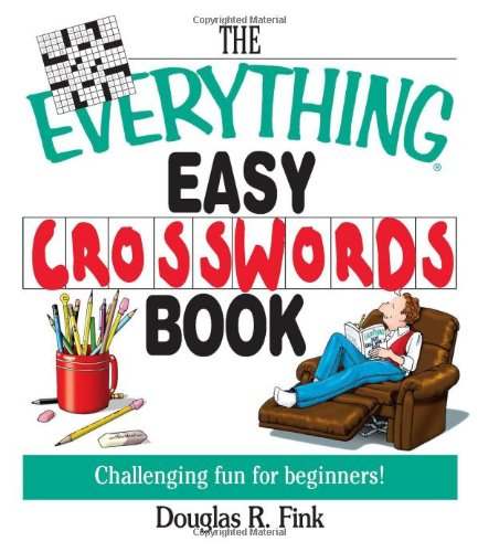 The Everything Easy Cross-Words Book: Challenging Fun for Beginners 9781593370459