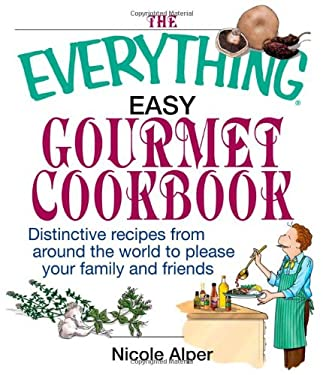 The Everything Easy Gourmet Cookbook 9781593373177