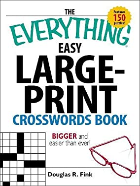 The Everything Easy Large-Print Crosswords Book: Bigger and Easier Than Ever! 9781598692372