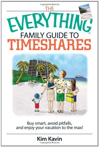 The Everything Family Guide to Timeshares: Buy Smart, Avoid Pitfalls, and Enjoy Your Vacation to the Max! 9781593377113