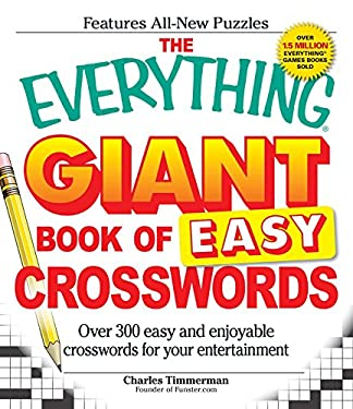The Everything Giant Book of Easy Crosswords: Over 300 Easy and Enjoyable Crosswords for Your Entertainment 9781598699937