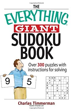 The Everything Giant Sudoku Book: Over 300 Puzzles with Instructions for Solving 9781593377380