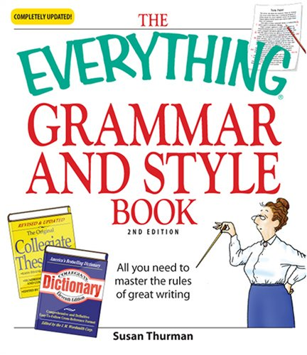 The Everything Grammar and Style Book: All You Need to Master the Rules of Great Writing 9781598694529