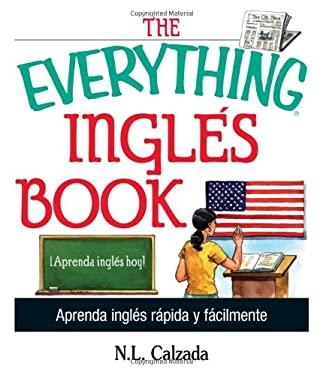 The Everything Ingles Book: Aprende Ingles Rapida y Facilmente 9781593370510