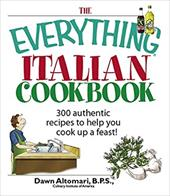 The Everything Italian Cookbook: 300 Authentic Recipes to Help You Cook Up a Feast! 7284552