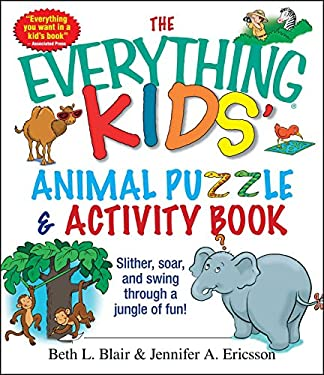 The Everything Kids' Animal Puzzles & Activity Book: Slither, Soar, and Swing Through a Jungle of Fun! 9781593373054