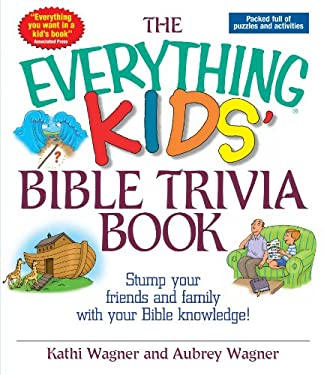 The Everything Kids' Bible Trivia Book 9781593370312