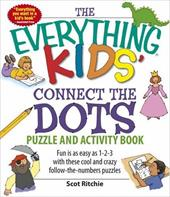 The Everything Kids' Connect the Dots Puzzle and Activity Book: Fun Is as Easy as 1-2-3 with These Cool and Crazy Follow-The-Numbe