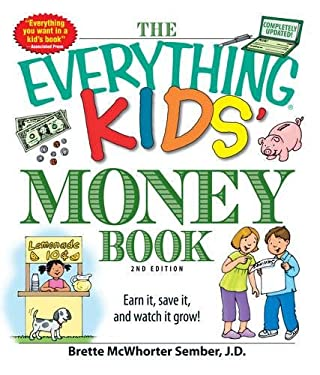 The Everything Kids' Money Book: Earn It, Save It, and Watch It Grow! 9781598697841
