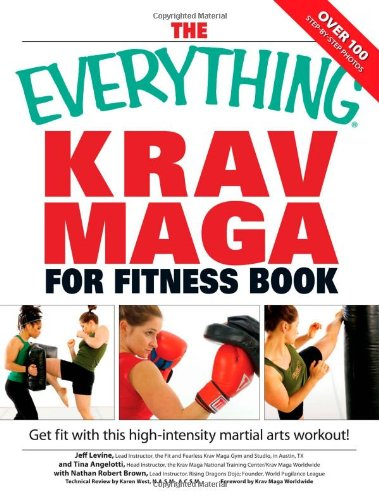 The Everything Krav Maga for Fitness Book: Get Fit Fast with This High-Intensity Martial Arts Workout! 9781598694246