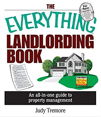 The Everything Landlording Book: An All-In-One Guide to Property Management 9781593371432
