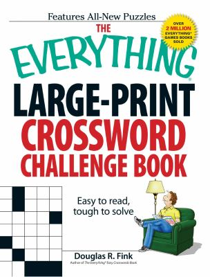 The Everything Large-Print Crossword Challenge Book: Easy to Read, Tough to Solve 9781593376376