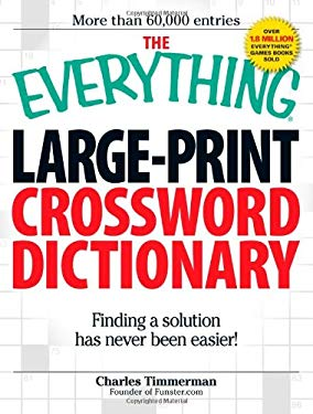 The Everything Large-Print Crossword Dictionary: Finding a Solution Has Never Been Easier! 9781598695670