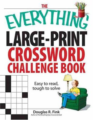 The Everything Large-Print Crosswords Book: Bigger and Better Than Ever! 9781593376444