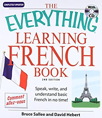 The Everything Learning French Book: Speak, Write, and Understand Basic French in No Time! [With CD (Audio)] 9781598694123