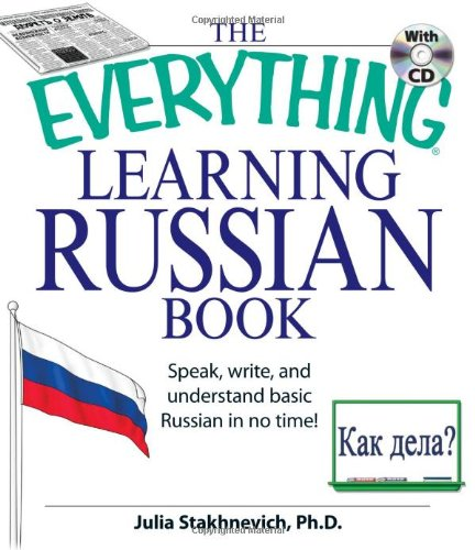 The Everything Learning Russian Book: Speak, Write, and Understand Basic Russian in No Time! [With CD (Audio)]