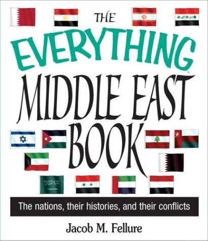The Everything Middle East Book: The Nations, Their Histories, and Their Conflicts 9781593370534