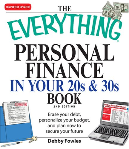 The Everything Personal Finance in Your 20s & 30s Book: Erase Your Debt, Personalize Your Budget, and Plan Now to Secure Your Future 9781598696349