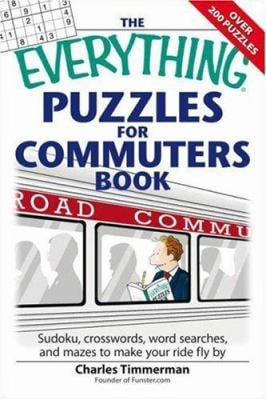 The Everything Puzzles for Commuters Book: Sudoku, Crossswords, Word Searches, and Mazes to Make Your Ride Fly by 9781598694062
