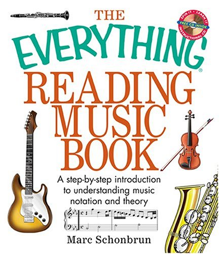 The Everything Reading Music Book: A Step-By-Step Introduction to Understanding Music Notation and Theory 9781593373245