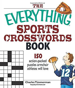 The Everything Sports Crosswords Book: 150 Action-Packed Puzzles Armchair Athletes Will Love 9781598692549