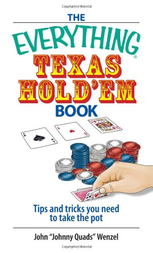 The Everything Texas Hold'em Book: Tips and Tricks You Need to Take the Pot 9781593375799