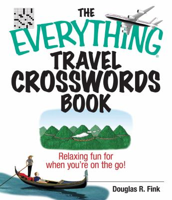 The Everything Travel Crosswords Book: Relaxing Fun for When You're on the Go! 9781593374303