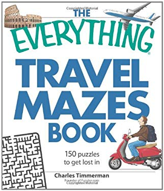 The Everything Travel Mazes Book: 150 Puzzles to Get Lost in 9781598697223