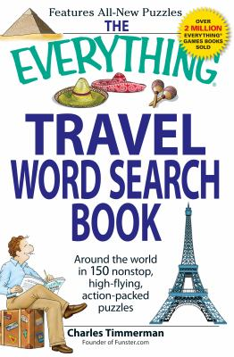 The Everything Travel Word Search Book: Around the World in 150 Non-Stop, High-Flying, Action Packed Puzzles 9781598697179