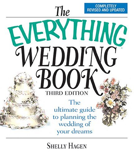 The Everything Wedding Book: The Ultimate Guide to Planning the Wedding of Your Dreams 9781593371265